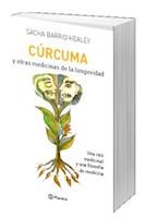 CURCUMA Y OTRAS MEDICINAS DE LA LONGEVIDAD