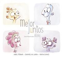 MEJOR JUNTOS, UNA HISTORIA DE ALIKE