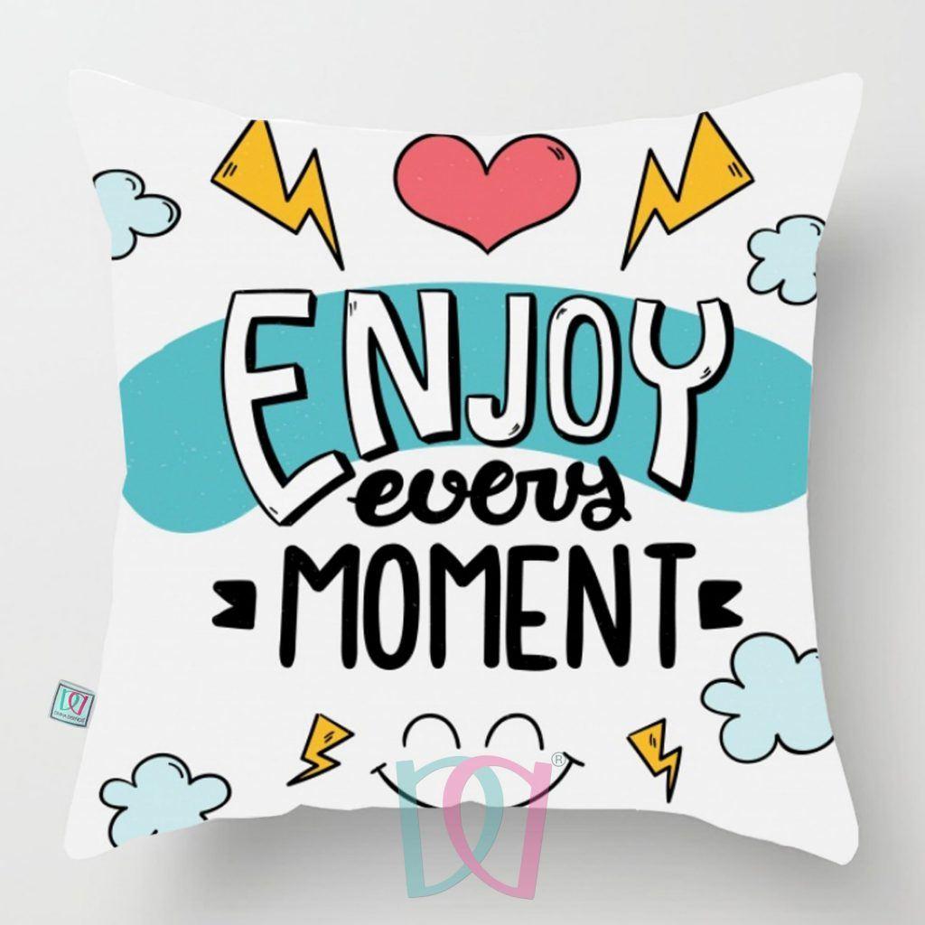 Cojín decorativo Enjoy Every Moment